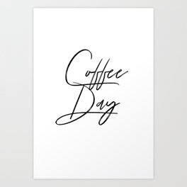 Coffee Day Art Print