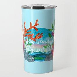 You beautiful, tropical fish Travel Mug