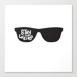Stay Weird glasses Canvas Print