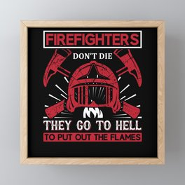 Ignites Fire in your Heart Firefighters Gift Framed Mini Art Print