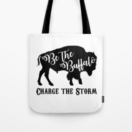 Be the Buffalo Charge the Storm Tote Bag