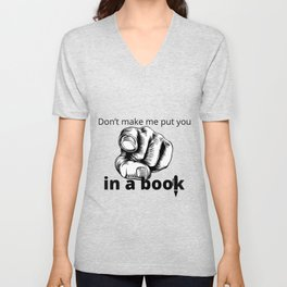 """""""Don't make me put you in a book"""" 2 Unisex V-Neck"""