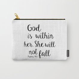 God is within her, She will not fall. Psalm Carry-All Pouch