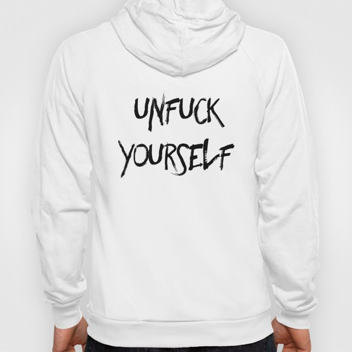 Unfuck Yourself Hoody