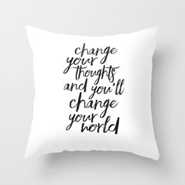 QUOTE, Change Your Thoughts And You'll Change Your World,Motivational Quote,Buddha Art,Calligraphy Q Throw Pillow