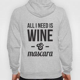 All I need is Wine & Mascara Hoody