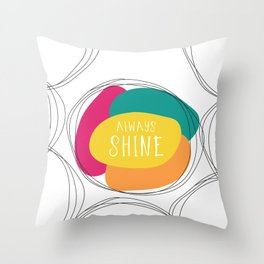 Always Shine Throw Pillow