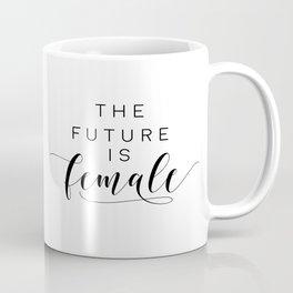 Printable Wall Art, The Future Is Female, Printable Quotes, Printable Art, Feminist, Feminism Coffee Mug