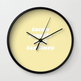 tacos tequila and tan lines Wall Clock