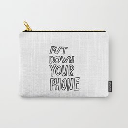 Put down your phone Carry-All Pouch