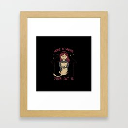 Home Is Where Your Cat Is Framed Art Print