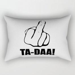 Ta daa funny quote Rectangular Pillow