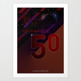Fukushima 50 Art Print
