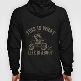 Life Is About Motoball Dirt Bike Gifts For Bikers Hoody