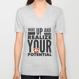Best Entrepreneur Quotes - Wake Up And Realize Your Potential Unisex V-Neck