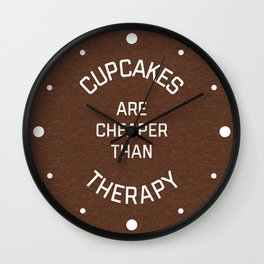Cupcakes Cheaper Therapy Funny Quote Wall Clock