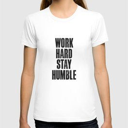 Work Hard Stay Humble black and white typography poster black-white design home decor bedroom wall T-shirt