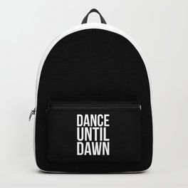 Dance Until Dawn Music Quote Backpack