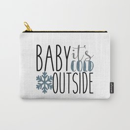 It's Cold Outside Xmas Quote Carry-All Pouch