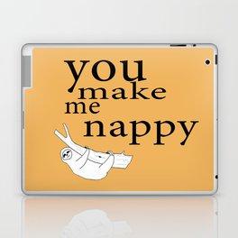 You make me nappy Laptop & iPad Skin