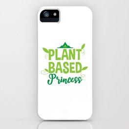 Vegan Healthy Living Plant Based Princess Women Gift iPhone Case