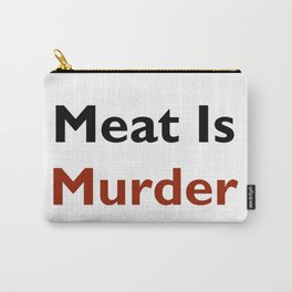 Meat Is Murder Carry-All Pouch