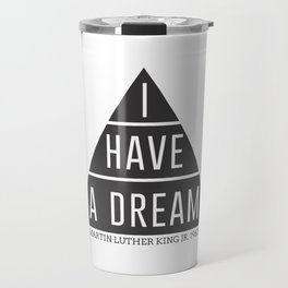 I Have A Dream Martin Luther King Speech Travel Mug