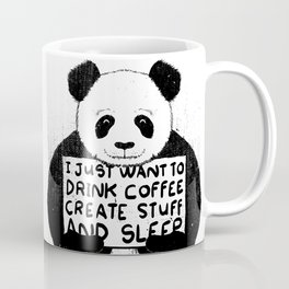 I Just Want To Drink Coffee, Create Stuff and Sleep Coffee Mug