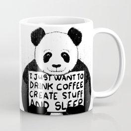I Just Want To Drink Coffee, Create Stuff and Sleep Coffee Mug