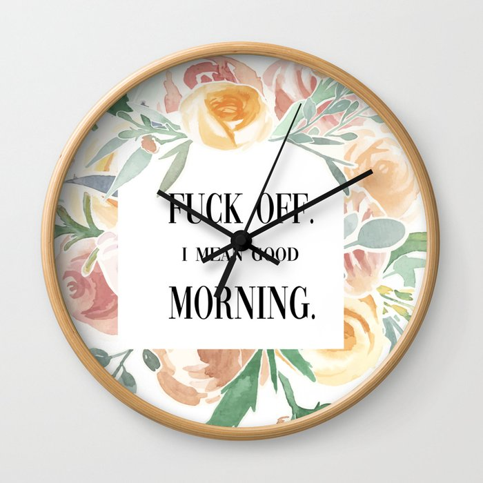 Fuck Off. I Mean Good Morning. Wall Clock