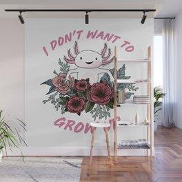 I don't want to grow up - cute axolotl Wall Mural