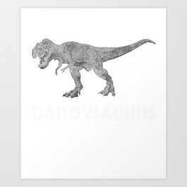 Funny Father Gift DaddySaurus Dad Gifts Art Print