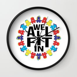 We All Fit In [Autism Awareness] Wall Clock