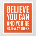 BELIEVE YOU CAN AND YOU'RE HALFWAY THERE (Orange) by creativeangel