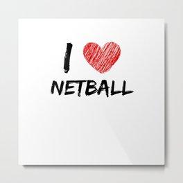 I Love Netball Metal Print