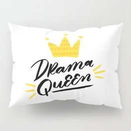 Drama queen. Unique brush lettering art with cute crown illustration. Creative print. Pillow Sham