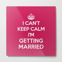Keep Calm Married Quote Metal Print
