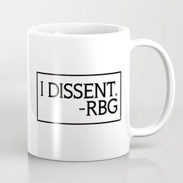I Dissent, Ruth Bader Ginsburg, RBG, notorious RGB Coffee Mug