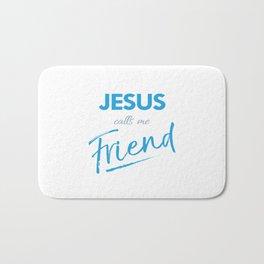 Jesus calls me friend,Christian,Bible Quote Bath Mat