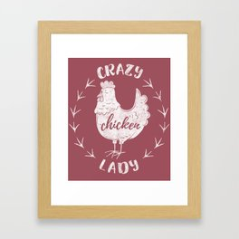 Crazy Chicken Lady Farm Life lovers Framed Art Print