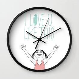I love you like this Wall Clock