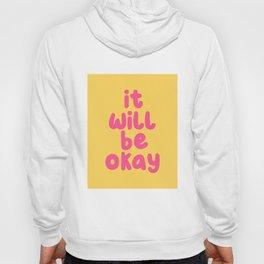 It Will Be Okay Hoody