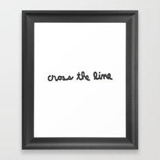 CROSS THE LINE Framed Art Print