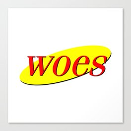woes Canvas Print