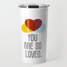 You are so loved Travel Mug