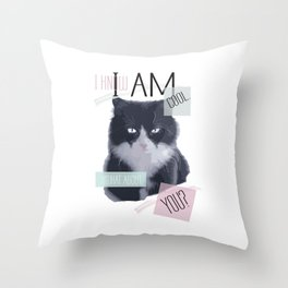 I know I am cool. What About You? Throw Pillow