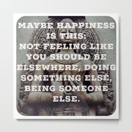 HAPPINESS IS YOU Metal Print
