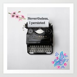 Nevertheless, I persisted Art Print