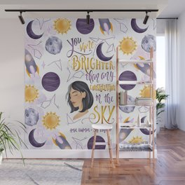 YOU SHINE BRIGHTER Wall Mural