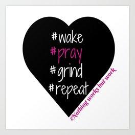 Wake Pray Grind Art Print